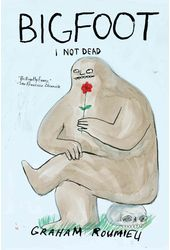 Bigfoot: I Not Dead