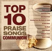 Top 10 Praise Songs: Communion