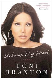 Toni Braxton - Unbreak My Heart: A Memoir