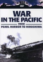 The War File - War In The Pacific: From Pearl