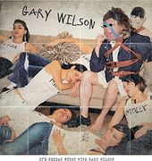 Friday Night With Gary Wilson