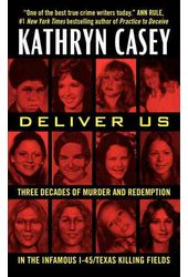 Deliver Us: Three Decades of Murder and