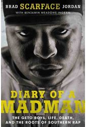 Diary of a Madman: The Geto Boys, Life, Death,