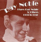 Ray Noble Plays Ray Noble