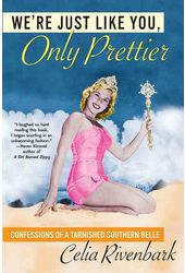 We're Just Like You, Only Prettier: Confessions