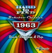 Hard To Find Jukebox Classics 1963: Rock, Rhythm