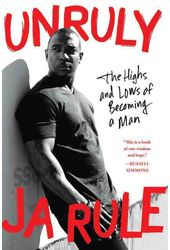 Ja Rule - Unruly: The Highs and Lows of Becoming