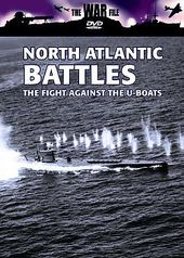 North Atlantic Battles - The Fight Against U-Boats
