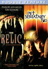 The Relic / Pet Sematary Two
