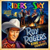 Riders in the Sky Salute Roy Rogers: King of the