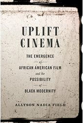 Uplift Cinema: The Emergence of African American
