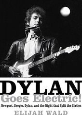 Bob Dylan - Dylan Goes Electric!: Newport,