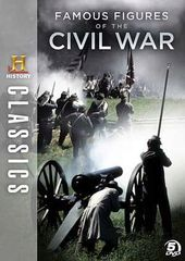 History Classics: Famous Figures of the Civil War