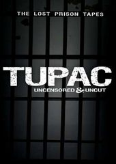 Tupac: The Lost Prison Tapes - Uncensored & Uncut