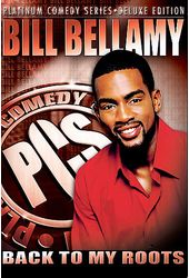 Bill Bellamy: Back To My Roots [Deluxe Edition]