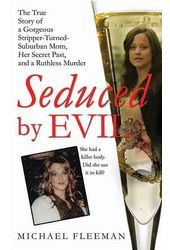 Seduced by Evil: The True Story of a Gorgeous