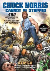 Chuck Norris Cannot Be Stopped: 400 All-New Facts