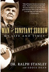 Ralph Stanley - Man of Constant Sorrow: My Life