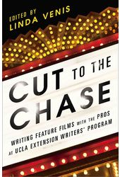 Cut to the Chase: Writing Feature Films With the