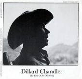 Dillard Chandler: The End of An Old Song