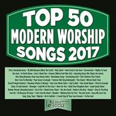 Top 50 Modern Worship Songs 2017 (3-CD)
