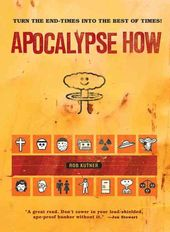 Apocalypse How: Turning the End Times into the