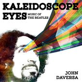 Kaleidoscope Eyes: Music of the Beatles (Live)