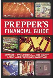 Prepper's Financial Guide: Strategies to Invest,