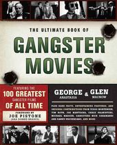 The Ultimate Book of Gangster Movies: Featuring