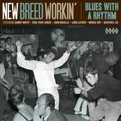 New Breed Workin': Blues With a Rhythm