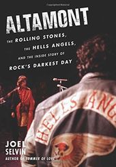 Altamont: The Rolling Stones, the Hells Angels,