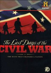 History Channel: The Last Days of the Civil War