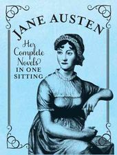 Jane Austen: Her Complete Novels in One Sitting
