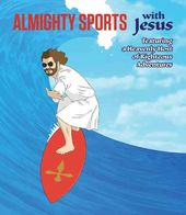 Almighty Sports With Jesus: Featuring a Heavenly