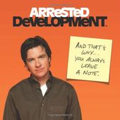 Arrested Development: And That's Why...You Always