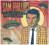 Sam Phillips: The Man Who Invented Rock 'n' Roll