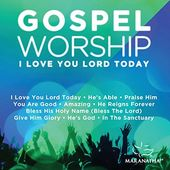 Gospel Worship 'I Love You Lord Today'