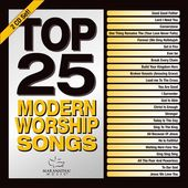 Top 25 Modern Worship Songs (2-CD)