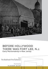 Before Hollywood There was Fort Lee, N.J.: Early