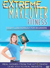 Extreme Makeover Fitness: Weight Loss Workout