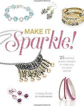 Make It Sparkle!: 25 Dazzling Jewelry Designs to