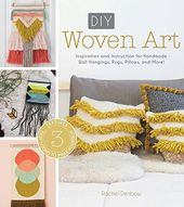 DIY Woven Art: Inspiration and Instruction for