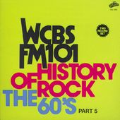 WCBS FM101.1 - History of Rock: The 60's, Part 5