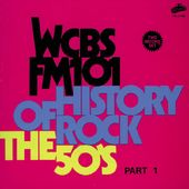 WCBS FM101.1 - History of Rock: The 50's, Part 1