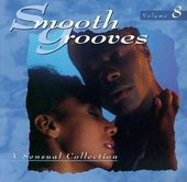 Smooth Grooves: A Sensual Collection, Volume 8