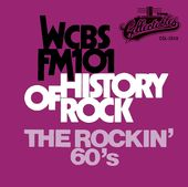 WCBS FM101.1 - History of Rock: The Rockin' 60's,