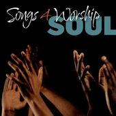 Songs 4 Worship: Soul