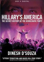 Hillary's America: The Secret History of the