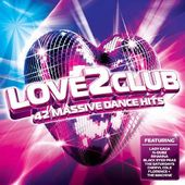 Love 2 Club: 42 Massive Dance Hits (2-CD)