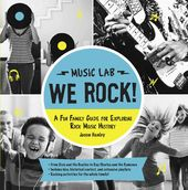 We Rock! Music Lab: A Fun Family Guide for